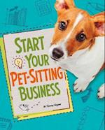Start Your Pet-Sitting Business (Snap Books Build Your Business)