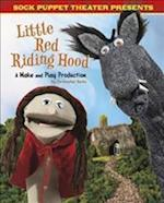Sock Puppet Theatre Presents Little Red Riding Hood (Dabble Lab Sock Puppet Theatre)