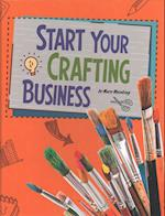 Start Your Crafting Business (Snap Books Build Your Business)