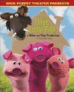 Sock Puppet Theatre Presents The Three Little Pigs (Dabble Lab Sock Puppet Theatre)