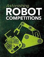 Astonishing Robot Competitions (Blazers Cool Competitions)