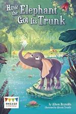 How the Elephant Got Its Trunk (Engage Literacy Engage Literacy Lime)