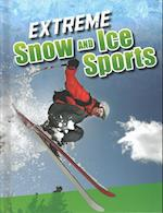 Extreme Snow and Ice Sports (Edge Books Sports to the Extreme)
