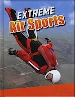 Extreme Air Sports (Edge Books Sports to the Extreme)