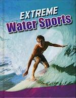 Extreme Water Sports (Edge Books Sports to the Extreme)