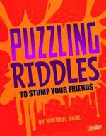 Puzzling Riddles to Stump Your Friends (Blazers Jokes Tricks and Other Funny Stuff)