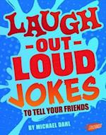 Laugh-Out-Loud Jokes to Tell Your Friends (Blazers Jokes Tricks and Other Funny Stuff)