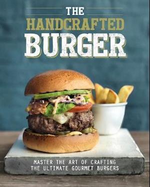 Bog, hardback The Handcrafted Burger af Love Food Editors