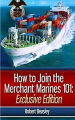 How to Join the Merchant Marines 101 af Robert Beasley