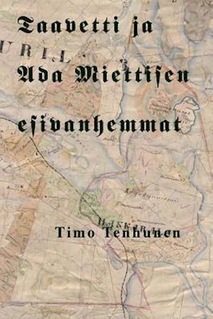 Bog, paperback Taavetti Ja ADA Miettisen Esivanhemmat af Timo Tenhunen