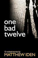 One Bad Twelve af Matthew Iden