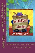 How I Killed Karma a Love Story