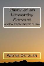 Diary of an Unworthy Servant af Wayne Detzler