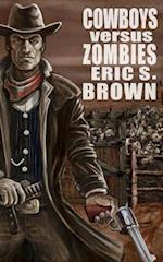 Cowboys Vs Zombies af Eric S. Brown