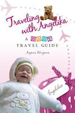 Traveling with Angelika - A Baby Travel Guide