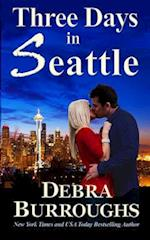 Three Days in Seattle af Debra Burroughs