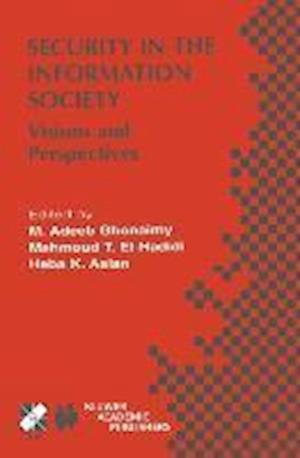 Security in the Information Society : Visions and Perspectives