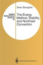 Energy Method, Stability, and Nonlinear Convection af Brian Straughan