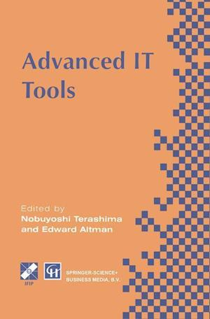 Advanced IT Tools : IFIP World Conference on IT Tools 2-6 September 1996, Canberra, Australia