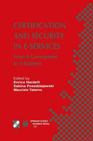 Certification and Security in E-Services : From E-Government to E-Business