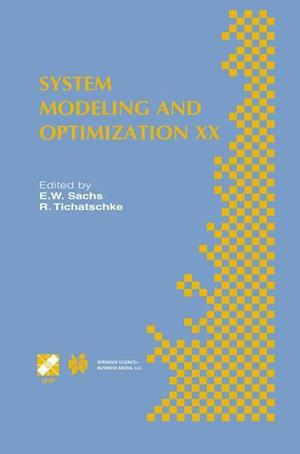 System Modeling and Optimization XX : IFIP TC7 20th Conference on System Modeling and Optimization July 23-27, 2001, Trier, Germany
