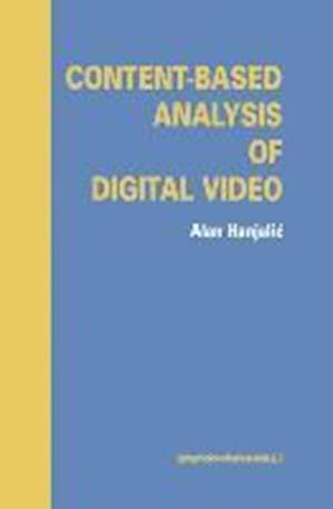 Content-Based Analysis of Digital Video