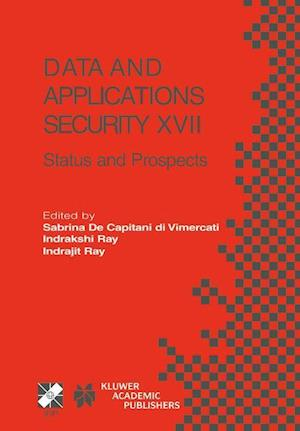 Data and Applications Security XVII : Status and Prospects