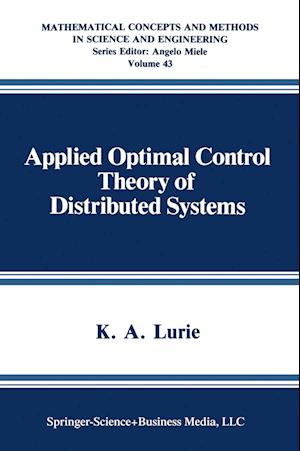 Applied Optimal Control Theory of Distributed Systems