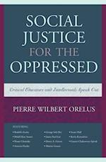 Social Justice for the Oppressed af Pierre Wilbert Orelus