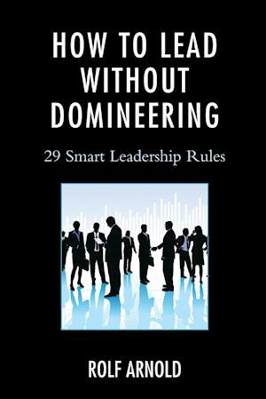 How to Lead Without Domineering