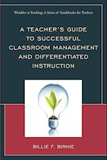 A Teacher's Guide to Successful Classroom Management and Differentiated Instruction af Billie F. Birnie