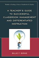 Teacher's Guide to Successful Classroom Management and Differentiated Instruction