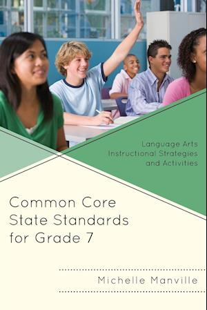 Common Core State Standards for Grade 7: Language Arts Instructional Strategies and Activities