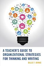Teacher's Guide to Organizational Strategies for Thinking and Writing