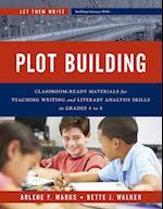 Plot Building (Let Them Write Building Literacy Skills)