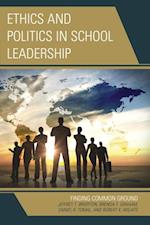 Ethics and Politics in School Leadership af Daniel R. Tomal, Brenda Graham, Robert K. Wilhite