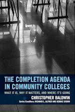 The Completion Agenda in Community Colleges (The Futures Series on Community Colleges)