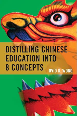Bog, paperback Distilling Chinese Education into 8 Concepts af Ovid K. Wong