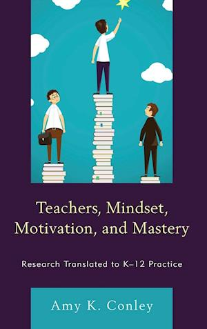 Bog, hardback Teachers, Mindset, Motivation, and Mastery af Amy K. Conley