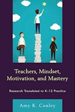 Teachers, Mindset, Motivation, and Mastery af Amy K. Conley