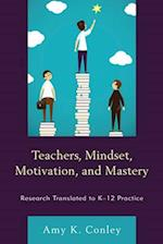 Teachers, Mindset, Motivation, and Mastery af Amy K. Conley