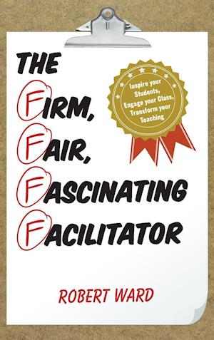 The Firm, Fair, Fascinating Facilitator