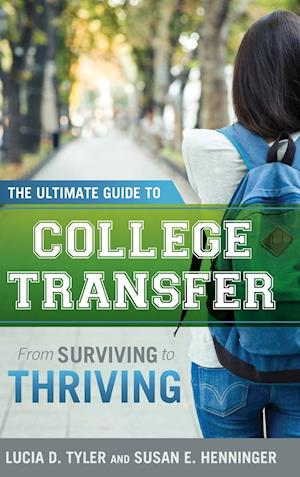 Bog, hardback The Ultimate Guide to College Transfer af Lucia D. Tyler