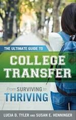 Ultimate Guide to College Transfer af Lucia D. Tyler, Susan E. Henninger