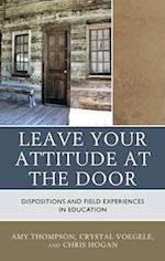 Leave Your Attitude at the Door af Chris Hogan, Amy Thompson, Crystal Voegele