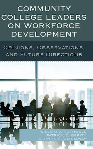 Bog, hardback Community College Leaders on Workforce Development af William J. Rothwell