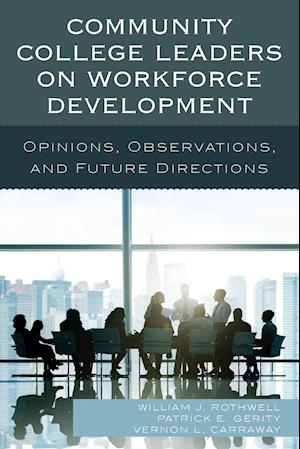 Bog, paperback Community College Leaders on Workforce Development af William J. Rothwell