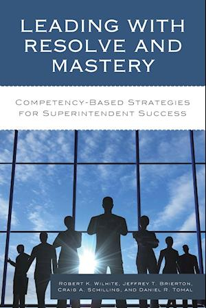Bog, paperback Leading with Resolve and Mastery af Robert K. Wilhite