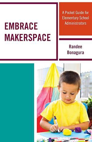 Bog, paperback Embrace Makerspace af Randee Bonagura