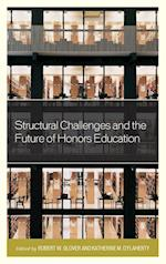 Structural Challenges and the Future of Honors Education (Honors Education in Transition, nr. 3)